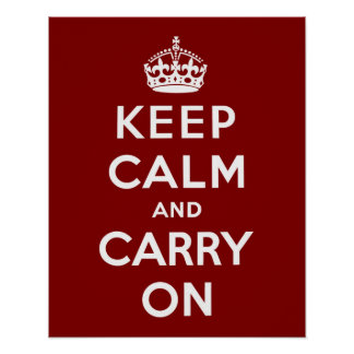 Keep Calm and Carry On in Maroon Poster
