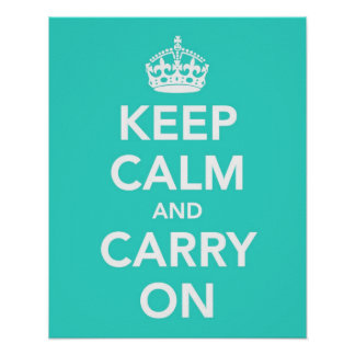 Keep Calm and Carry On in Turquoise Poster