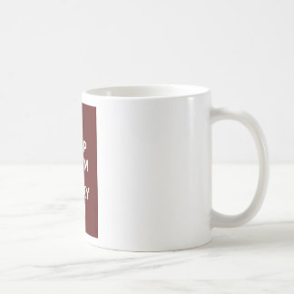 Keep Calm and Carry On_MUG_CHOCOLATE Basic White Mug