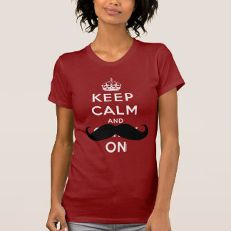Keep Calm and Carry On Mustache Humor Shirt