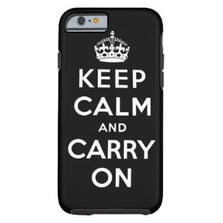 keep calm and carry on Original Tough iPhone 6 Case