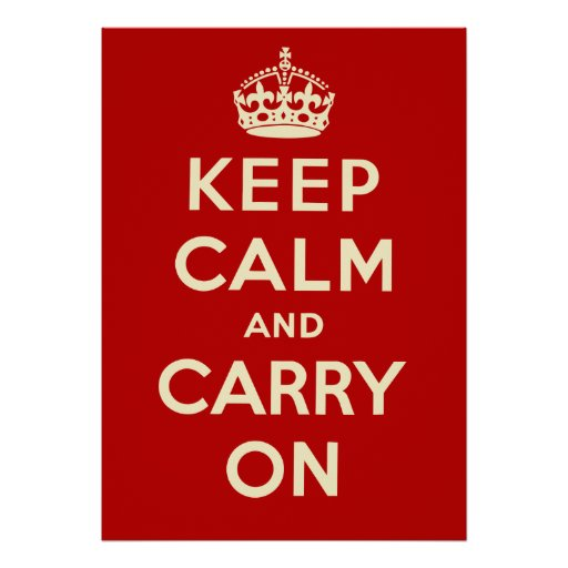 Keep Calm And Carry On Print