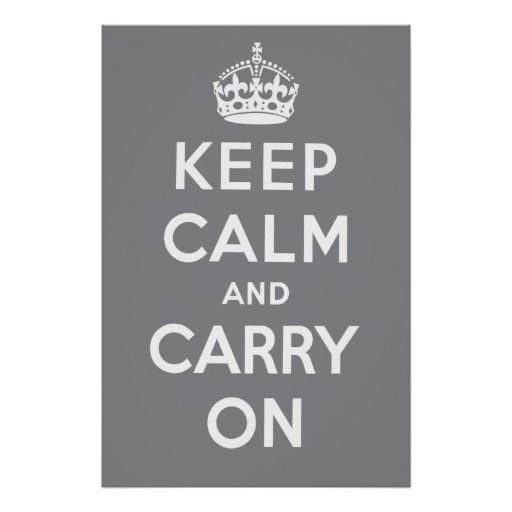 Keep Calm and Carry On Poster - Grey