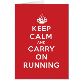 Keep Calm and Carry On Running Card