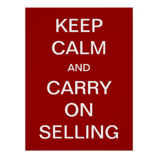 Keep Calm and Carry On Selling Poster