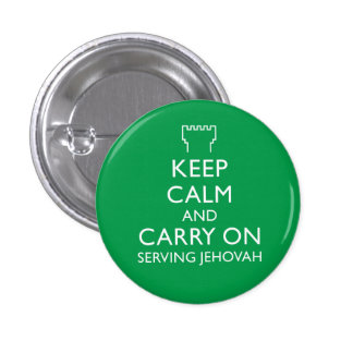 Keep Calm and Carry On Serving Jehovah Green 1 Inch Round Button