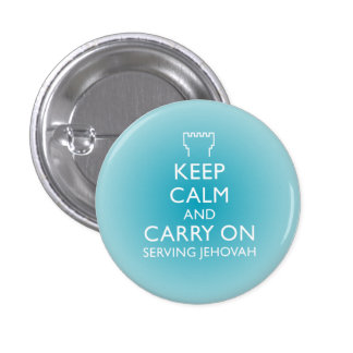 Keep Calm and Carry On Serving Jehovah Sky Blue 1 Inch Round Button