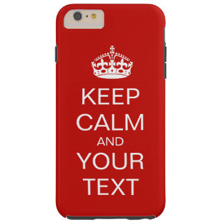 Keep Calm And Carry On Tough iPhone 6 Plus Case