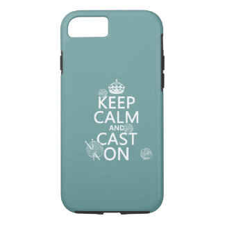 Keep Calm and Cast On - all colors iPhone 7 Case