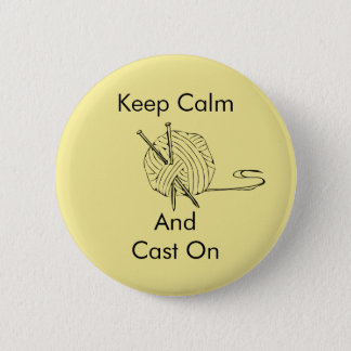 Keep calm and Cast on badge 2 Inch Round Button