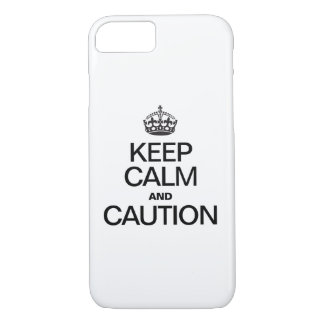 KEEP CALM AND CAUTION iPhone 7 CASE