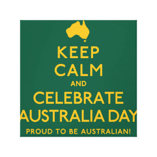 Keep Calm and Celebrate Australia Day! Canvas Print