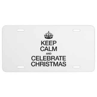 KEEP CALM AND CELEBRATE CHRISTMAS LICENSE PLATE