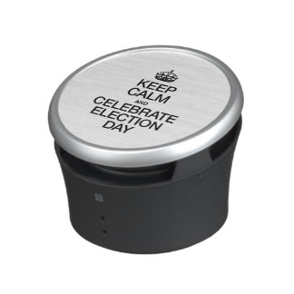 KEEP CALM AND CELEBRATE ELECTION DAY BLUETOOTH SPEAKER
