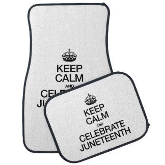 KEEP CALM AND CELEBRATE JUNETEENTH CAR MAT