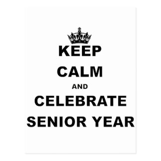 KEEP CALM AND CELEBRATE SENIOR YEAR.png Postcard