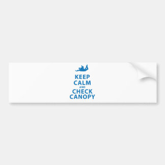 KEEP CALM AND CHECK CANOPY BUMPER STICKER