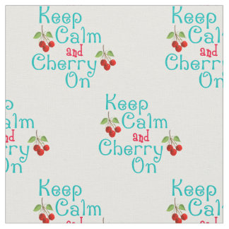 Keep Calm And Cherry On Fabric