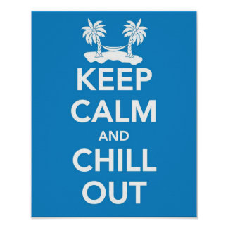 Keep Calm and Chill Out print