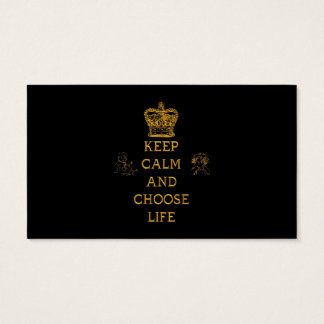 Keep Calm and Choose Life Business Card