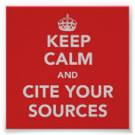 Keep Calm and Cite Your Sources Poster