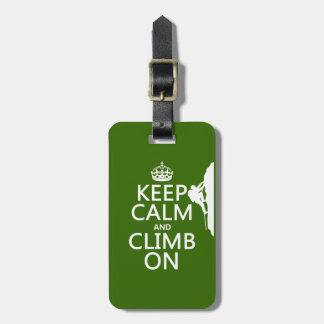 Keep Calm and Climb On (customizable color) Luggage Tag