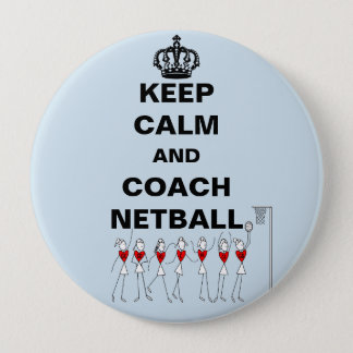 Keep Calm and Coach Netball Theme 4 Inch Round Button