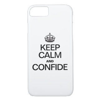 KEEP CALM AND CONFIDE iPhone 7 CASE
