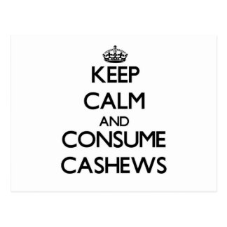 Keep calm and consume Cashews Post Card