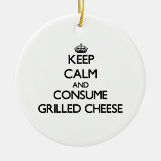 Keep calm and consume Grilled Cheese Ceramic Ornament