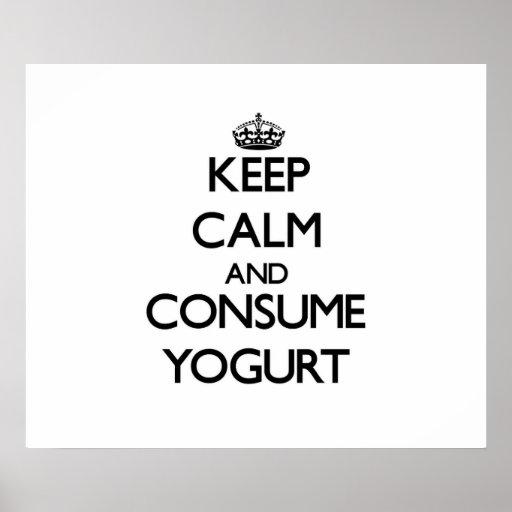 Keep calm and consume Yogurt Posters