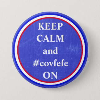Keep Calm and #covfefe ON Trump's Tweet Button