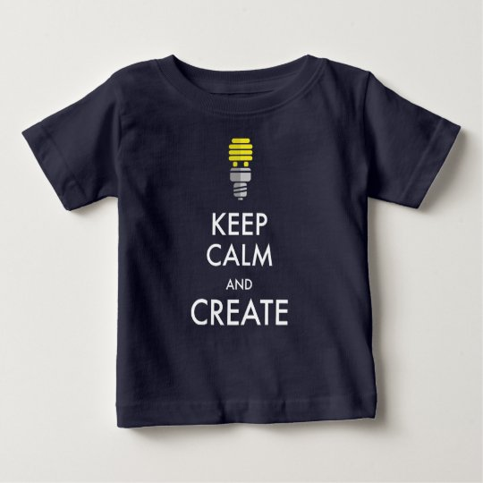 Keep Calm and Create Baby T-Shirt