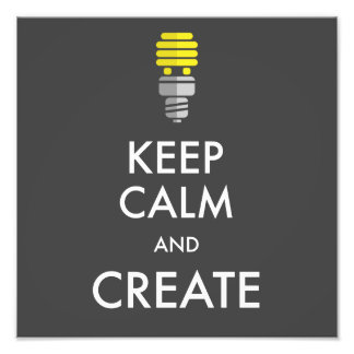 """Keep calm and create"" funny saying poster Photo Print"