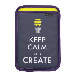 Keep Calm and Create Sleeve For iPad Mini