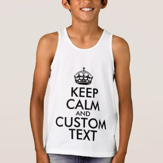 Keep Calm and Create Your Own Make Add Text Here Tank Top