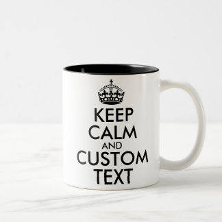 Keep Calm and Create Your Own Make Add Text Here Two-Tone Coffee Mug