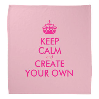 Keep calm and create your own - Pink Bandana