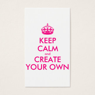 Keep calm and create your own - Pink Business Card