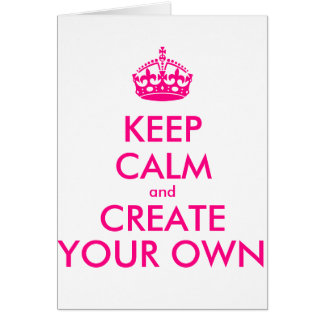 Keep calm and create your own - Pink Card
