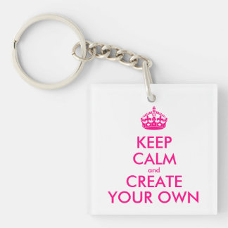 Keep calm and create your own - Pink Keychain