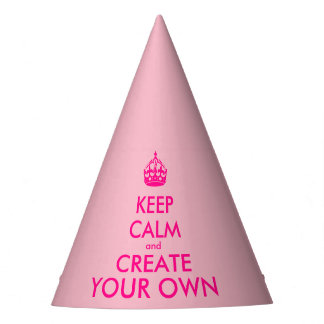 Keep calm and create your own - Pink Party Hat