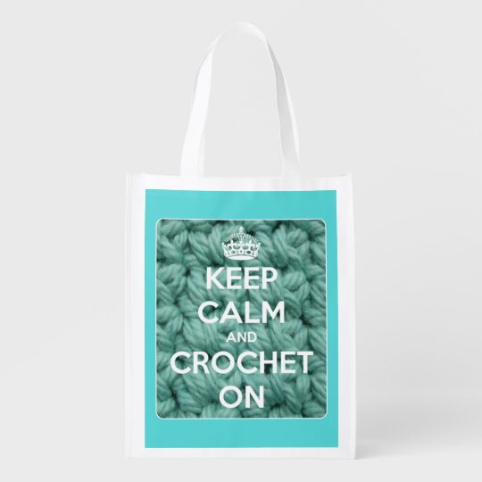 Keep Calm and Crochet On Blue and White Reusable Grocery Bag