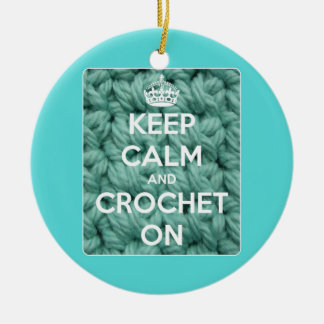 Keep Calm and Crochet On Blue Round Ceramic Ornament