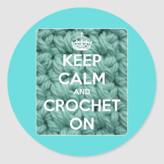 Keep Calm and Crochet On Blue Round Sticker