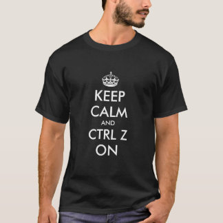 Keep calm and ctrl Z on t shirt