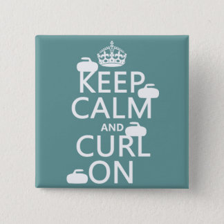 Keep Calm and Curl On (any color) 2 Inch Square Button
