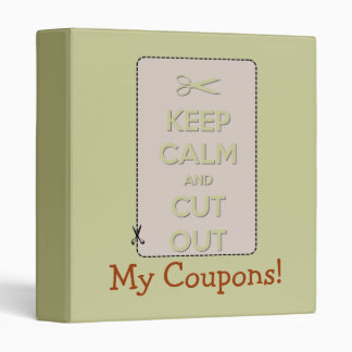 Keep Calm and Cut Out! - Coupons 3 Ring Binder