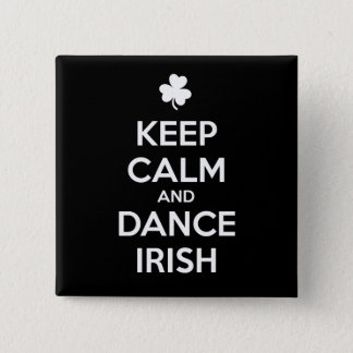 KEEP CALM and DANCE IRISH 2 Inch Square Button