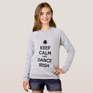 KEEP CALM and DANCE IRISH Sweatshirt